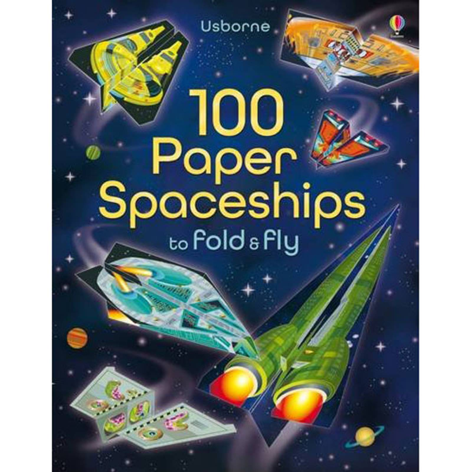 100 Paper Spaceships To Fold And Fly Book