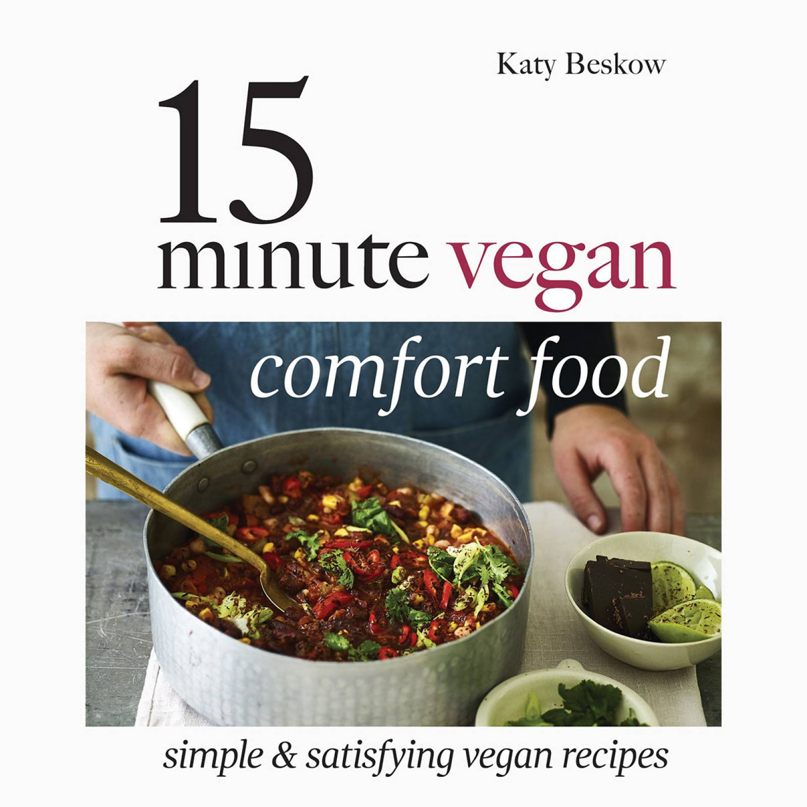 15 Minute Vegan Comfort Food - Hardback Book