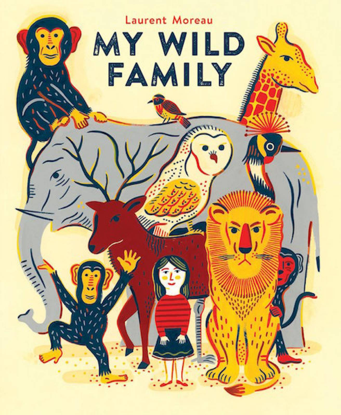 My Wild Family Hardback Book By Laurent Moreau