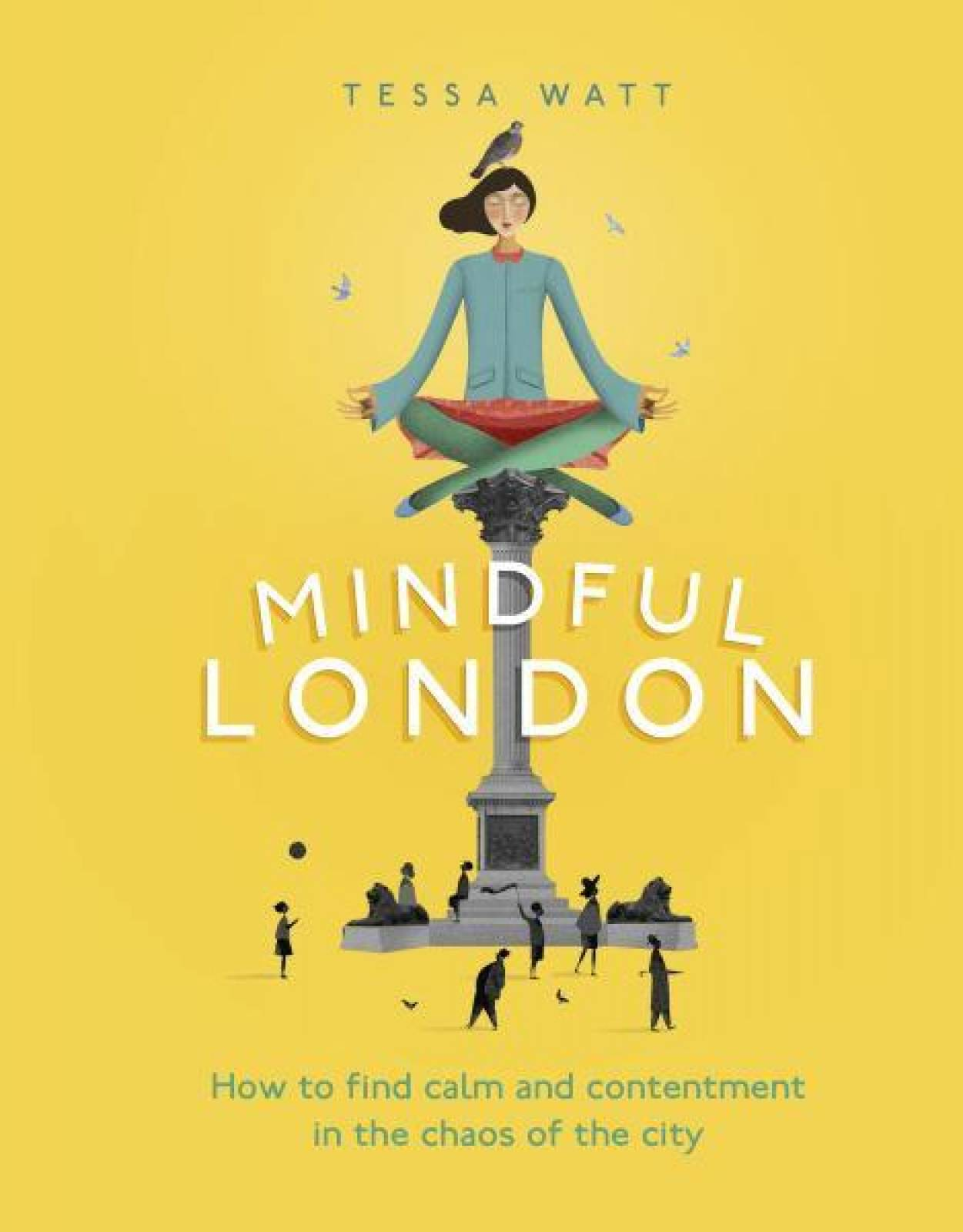Mindful London Hardback Book By Tessa Watt