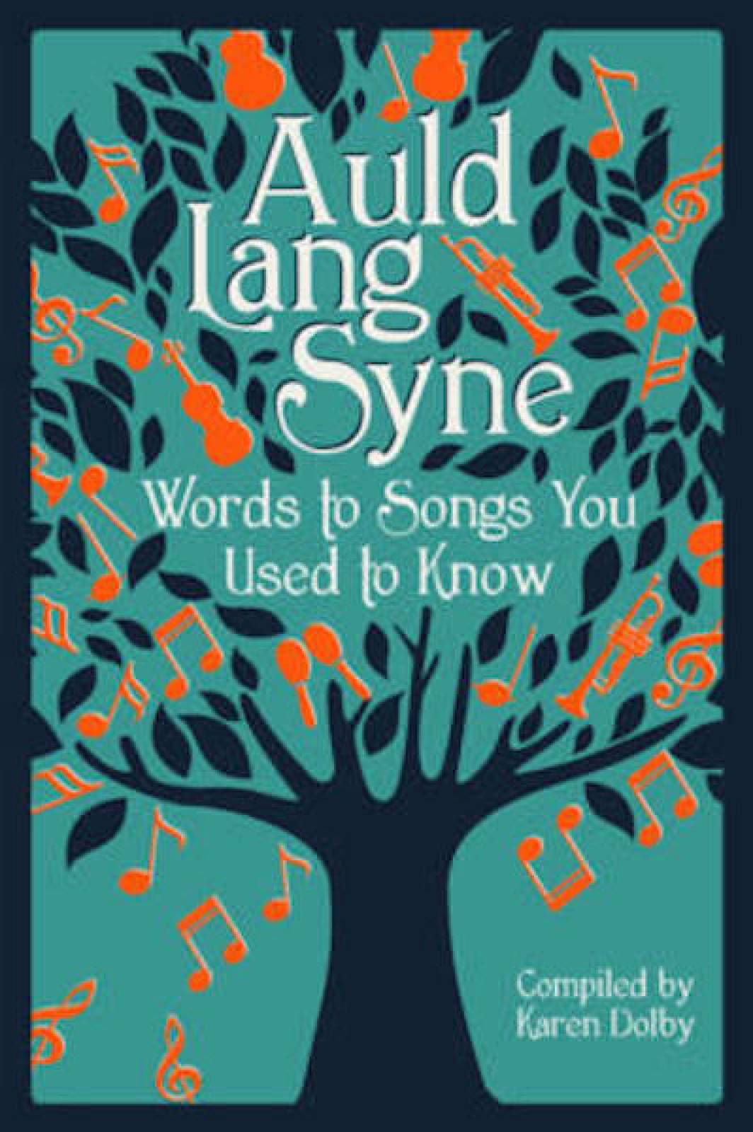 Auld Lang Syne Words To Songs You Used To Know Hardback Book