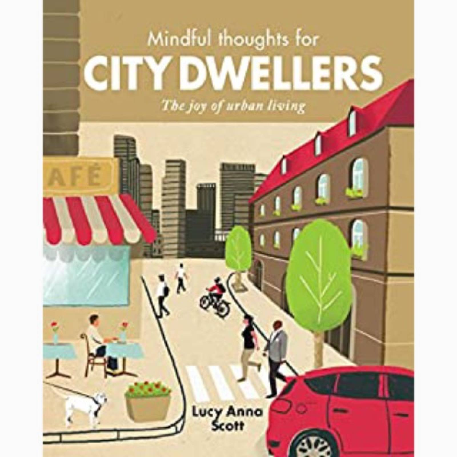 Mindful Thoughts For City Dwellers - Hardback Book
