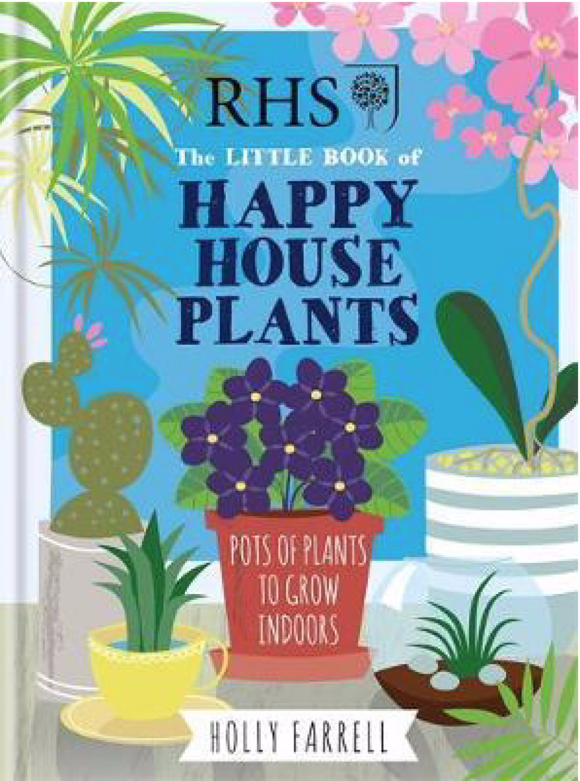 RHS Little Book Of Happy Houseplants - Hardback Book