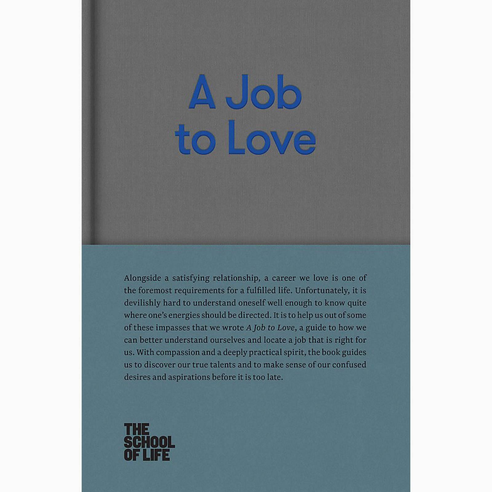 A Job To Love - School Of Life Hardback Book