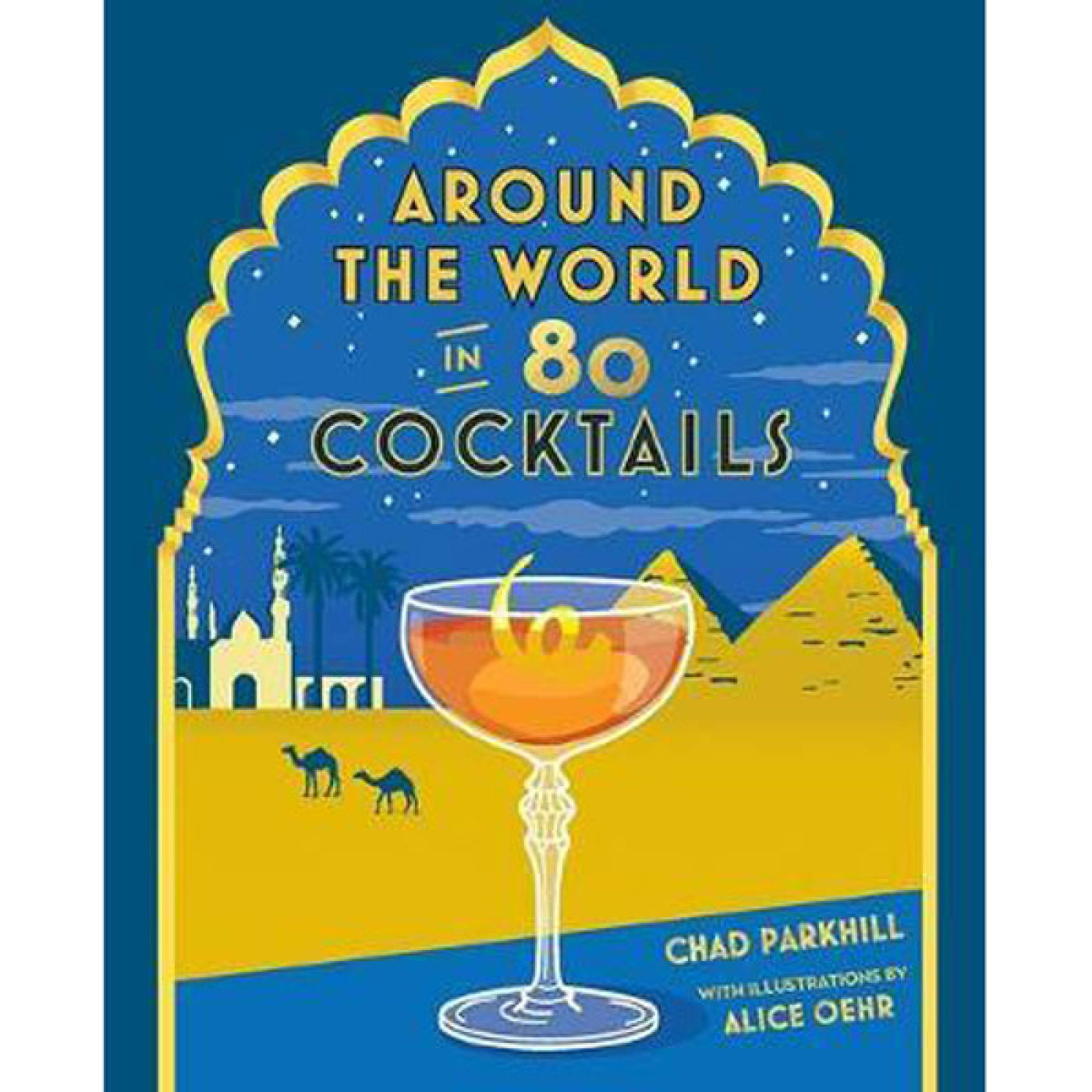 Around The World In 80 Cocktails Hardback Book