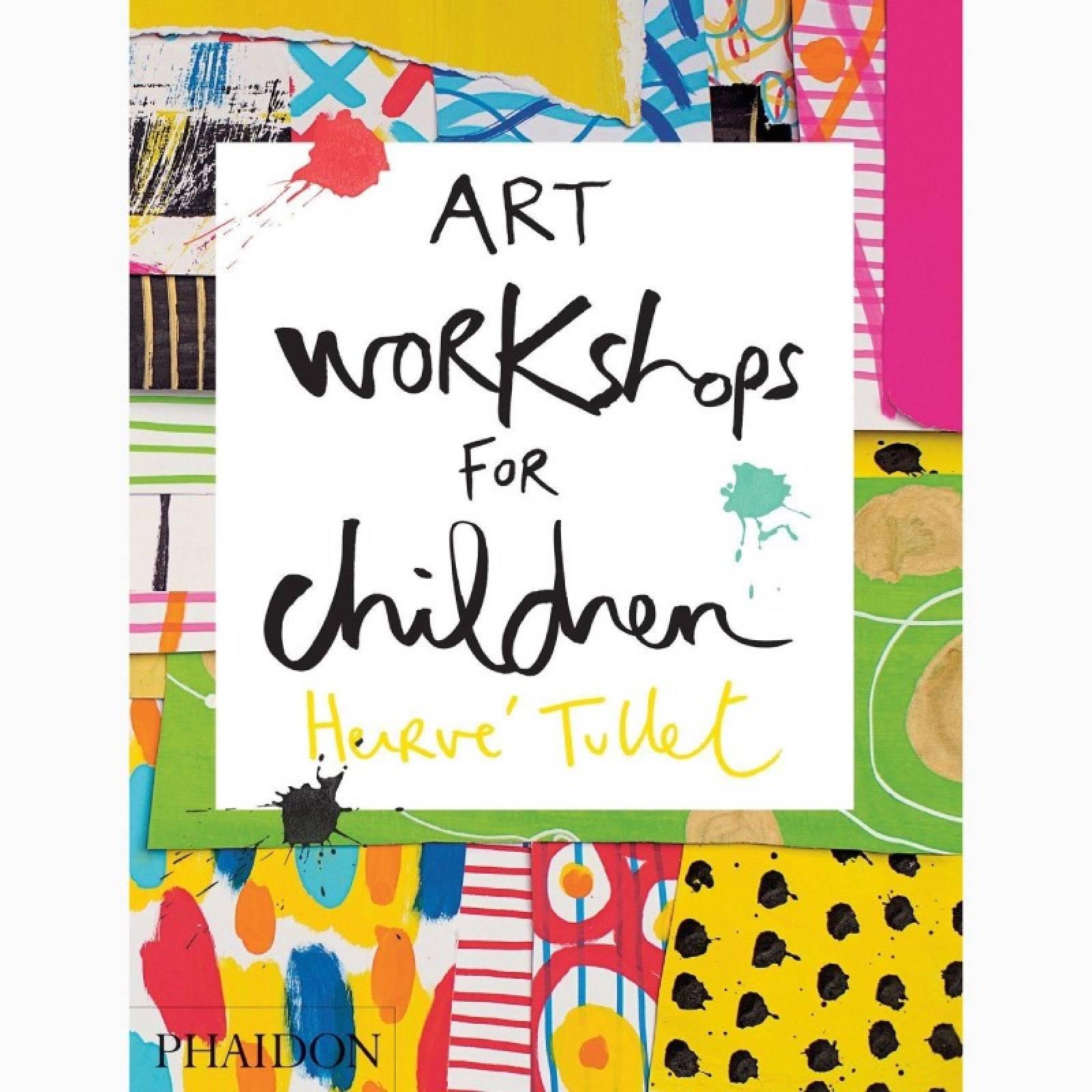 Art Workshops For Children - Hardback Book
