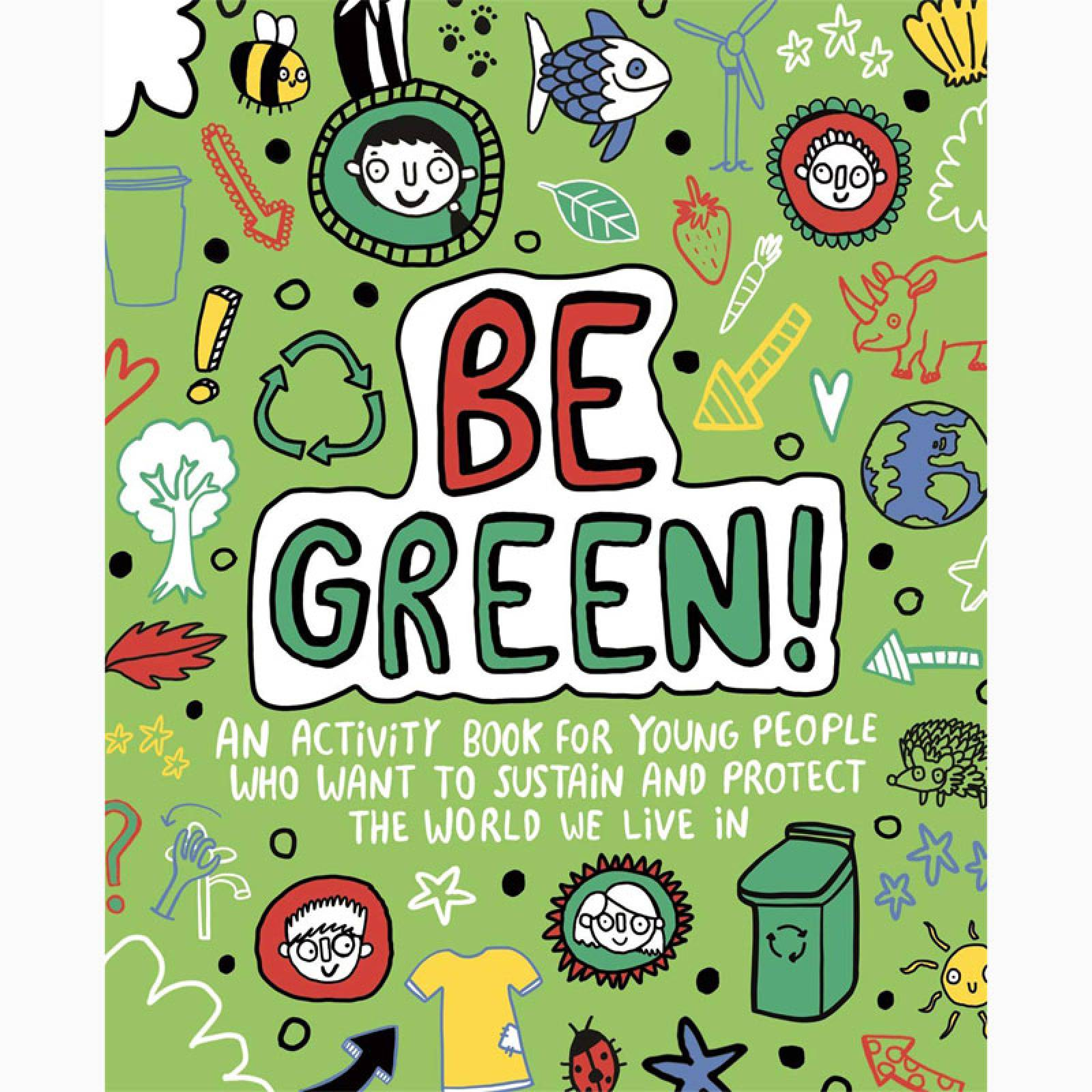 Be Green! Mindful Kids Global Citizen - Paperback Book