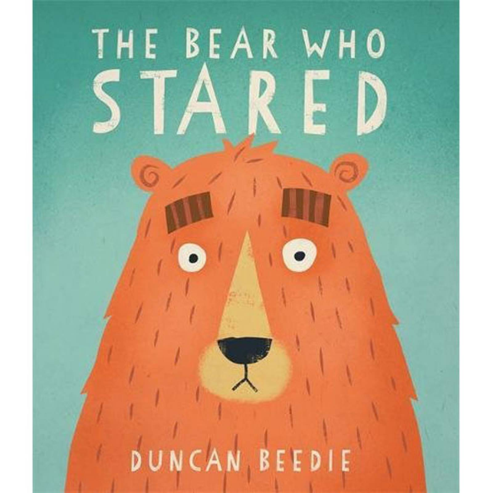 The Bear Who Stared By Duncan Beedie Paperback Book