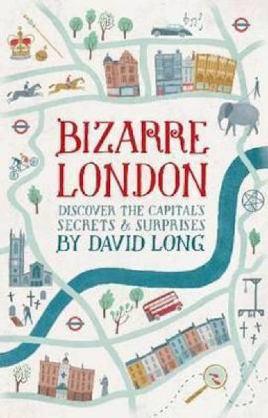 Bizarre London Hardback Book By David Long