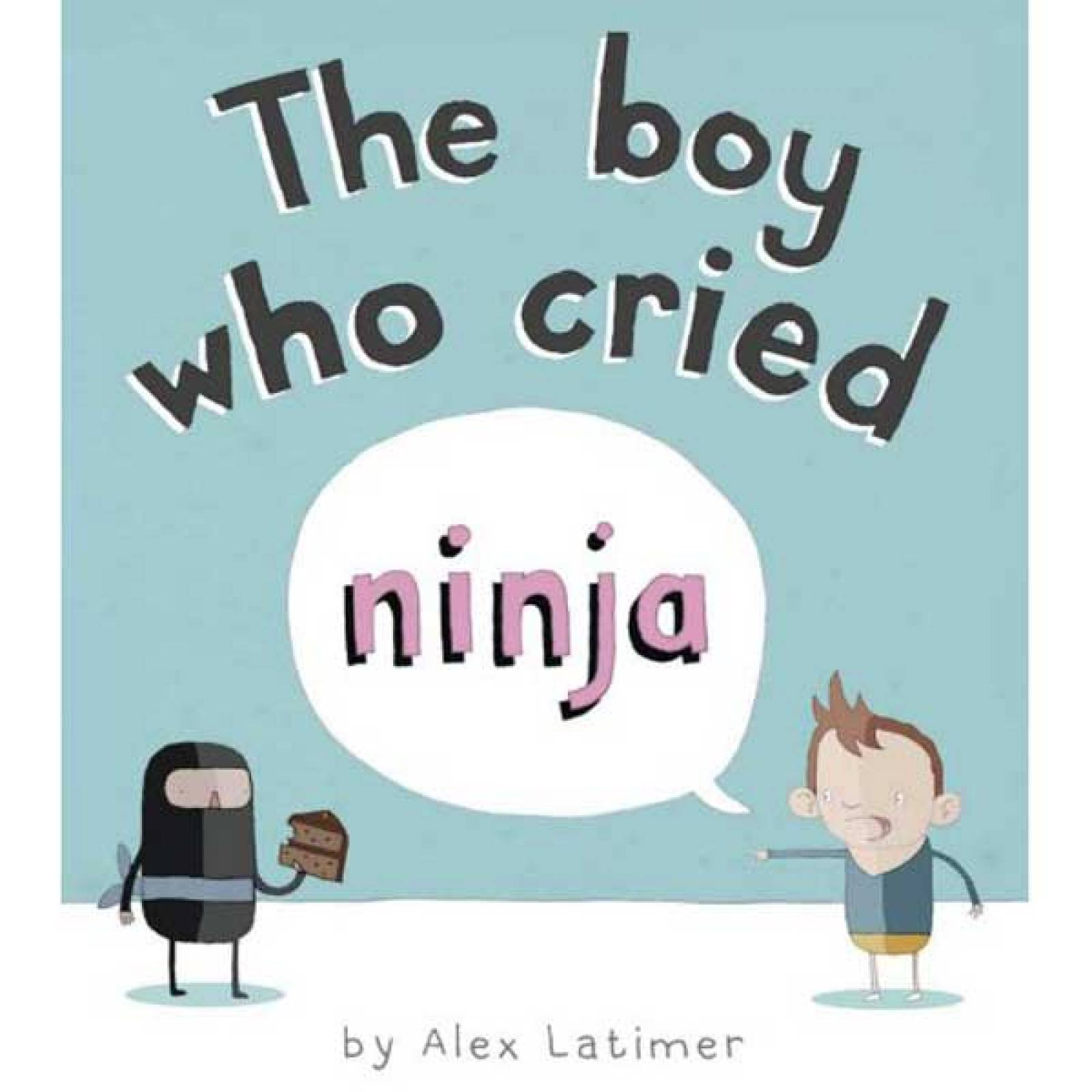 O/ PRINT The Boy Who Cried Ninja By ALex Latimer Paperback Book thumbnails