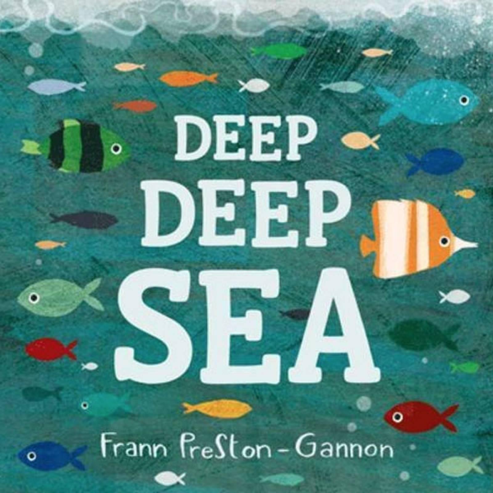 Deep Deep Sea Paperback Book By Fran Gannon-Preston