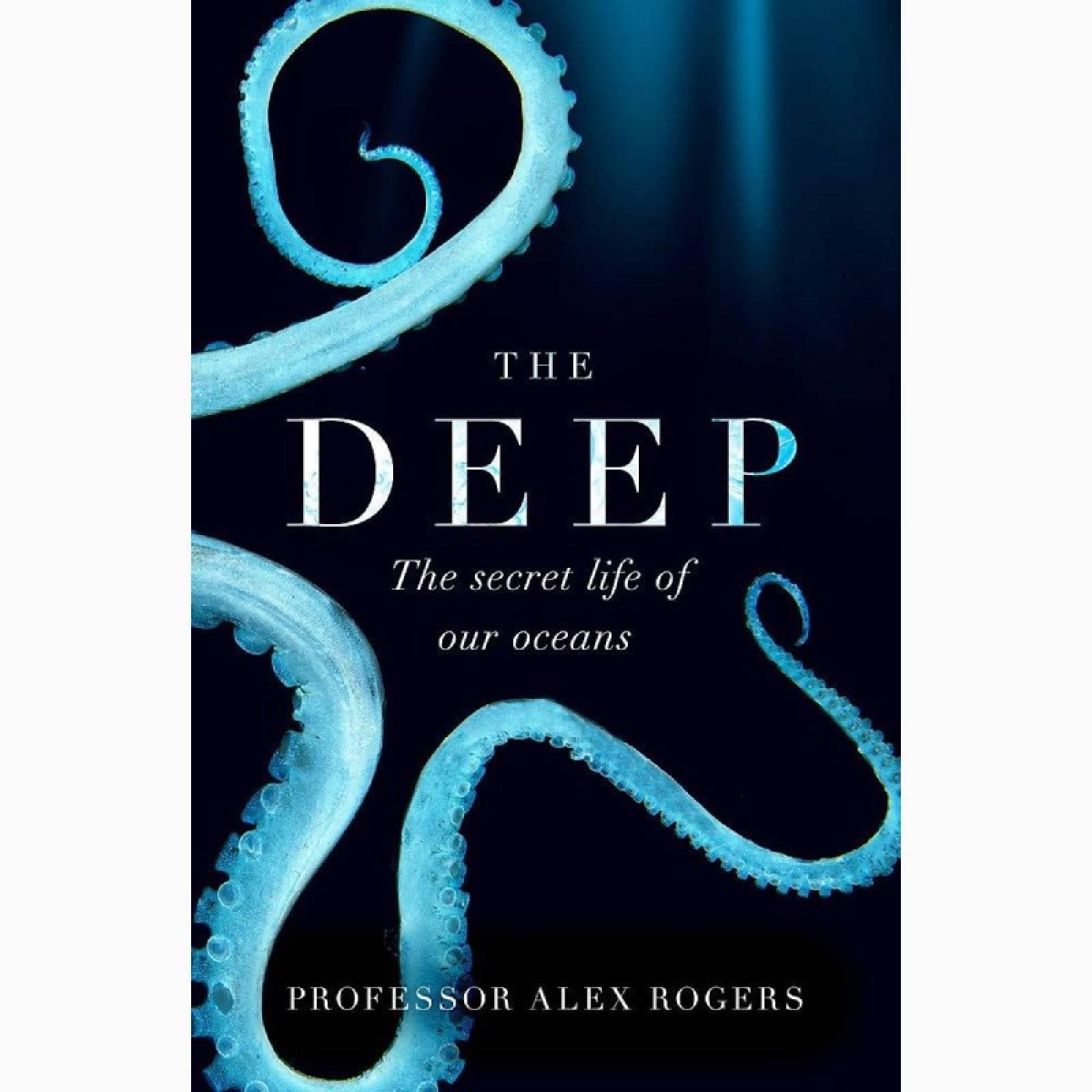 Deep: Hidden Wonders Of Our Oceans - Paperback Book