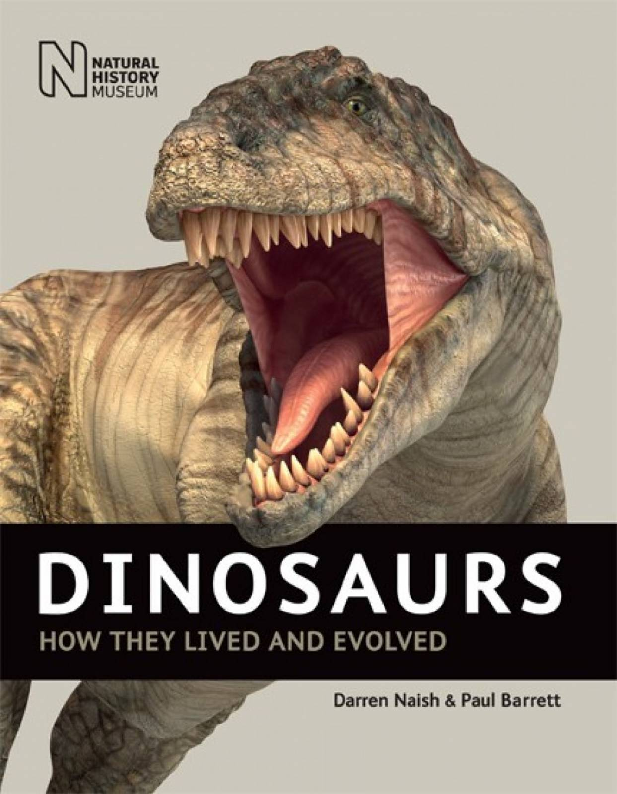 Dinosaurs How They Lived and Evolved (Natural History Museum)