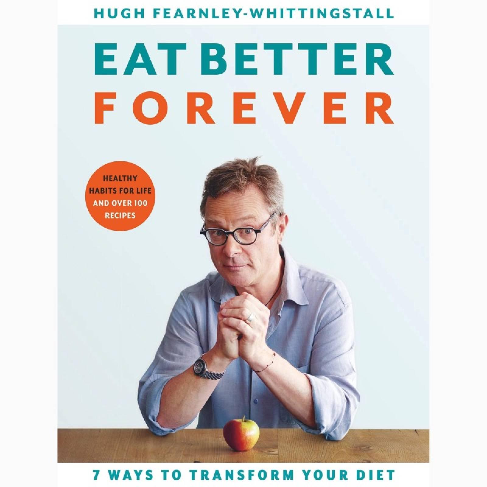 Eat Better Forever - Hardback Book