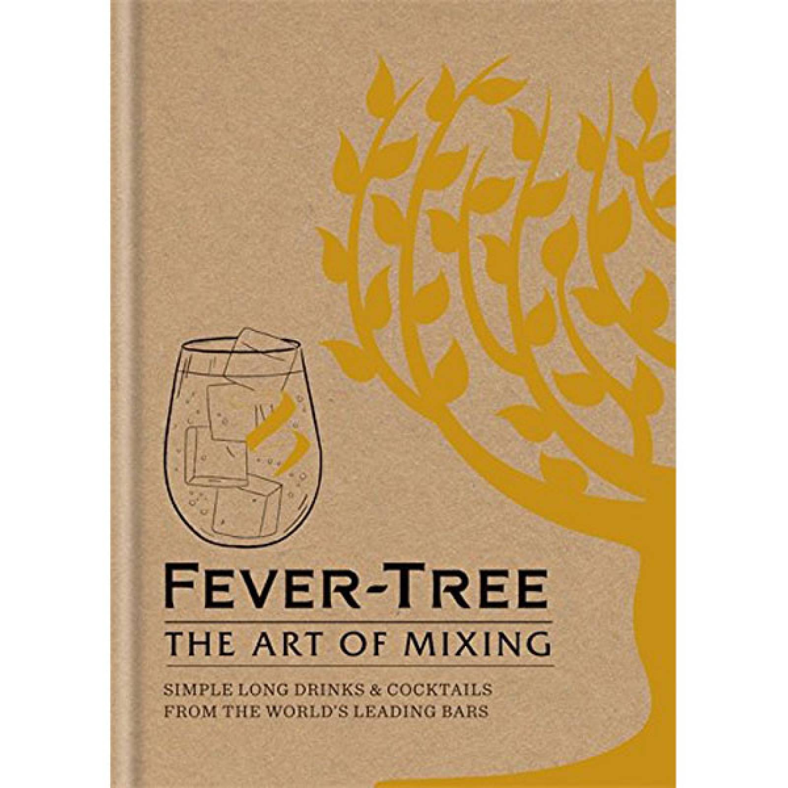 Fever-Tree The Art Of Mixing Hardback Book