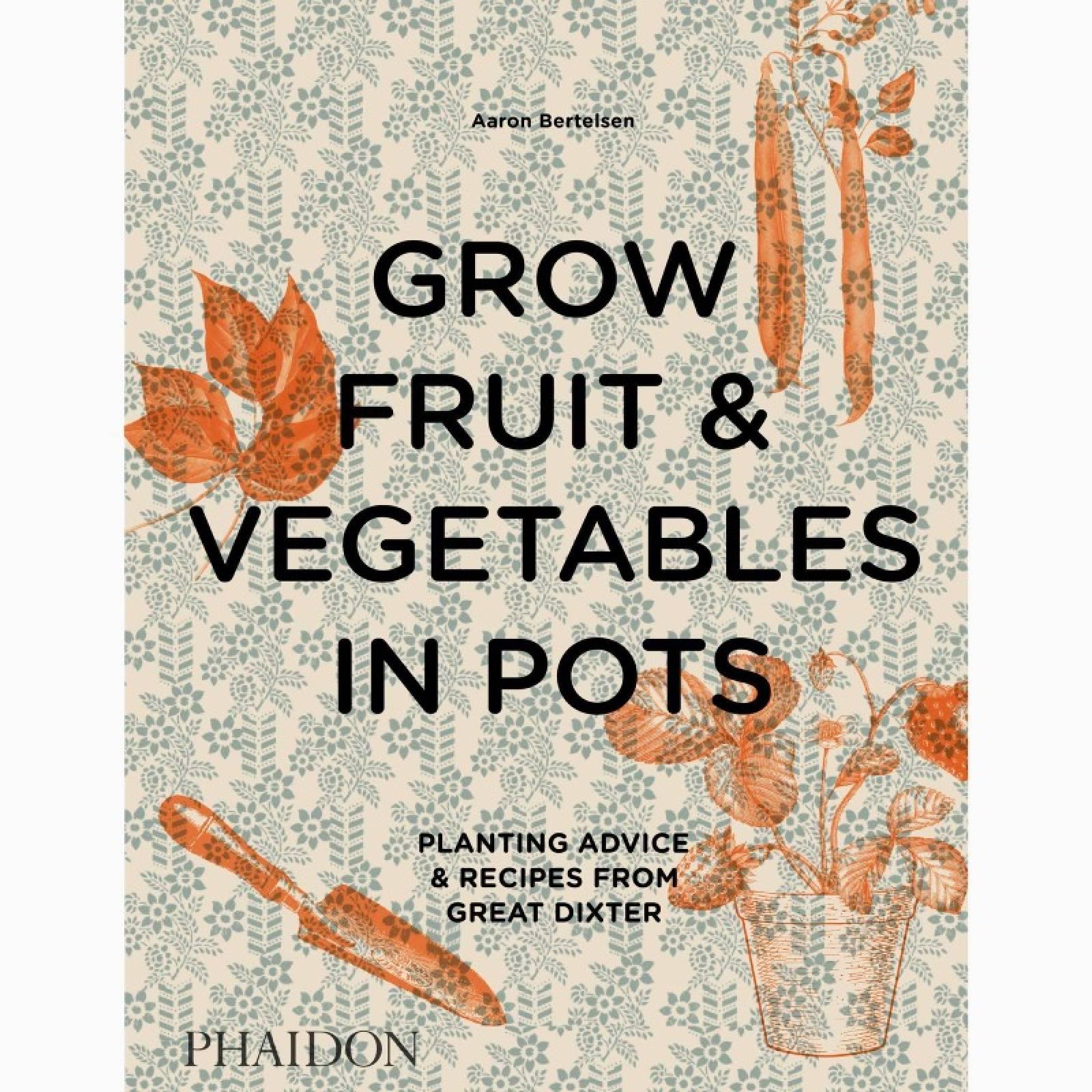 Grow Fruit & Vegetables in Pots - Hardback Book