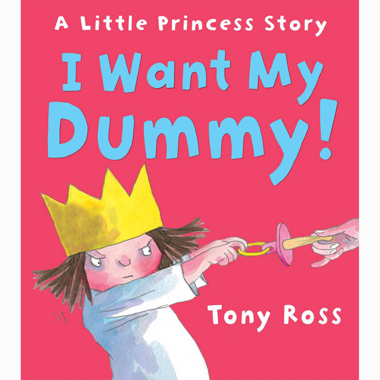 I Want My Dummy By Tony Ross - Paperback Book