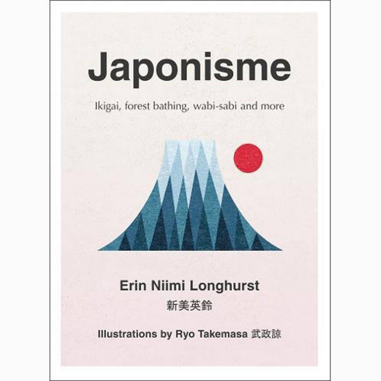 Japonisme: Ikigai Forest Bathing Wabi-sabi and more - Hardback