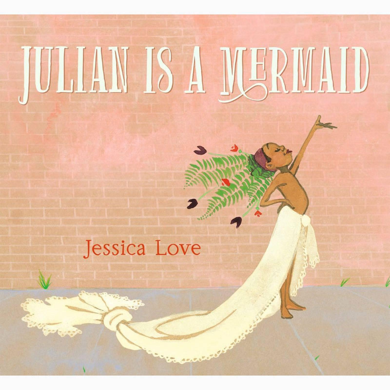 O/ PRINT Julian Is A Mermaid - Hardback Book