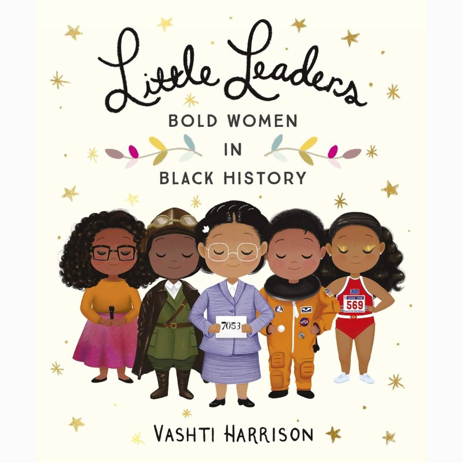 Little Leaders: Bold Women In Black History - Paperback Book