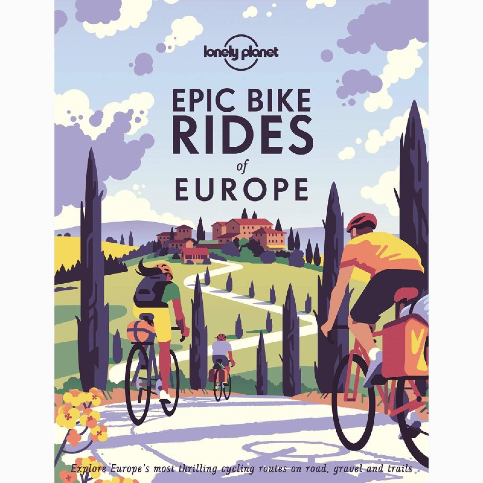 Lonely Planet Epic Bike Rides Of Europe - Hardback Book