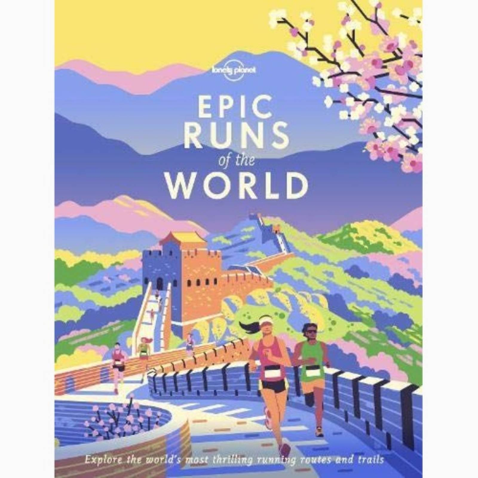 Lonely Planet Epic Runs Of The World - Hardback Book