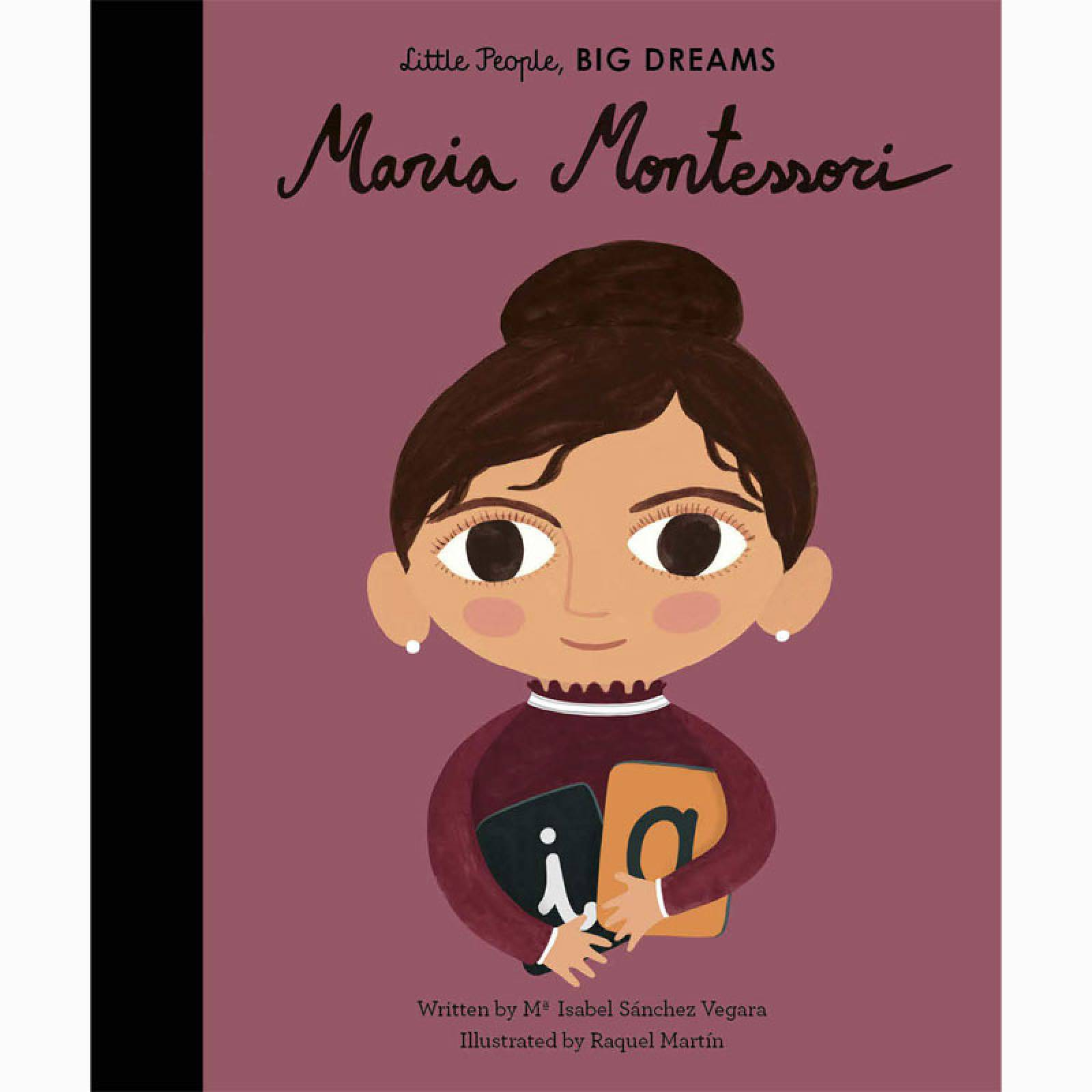 Maria Montessori: Little People Big Dreams Hardback Book