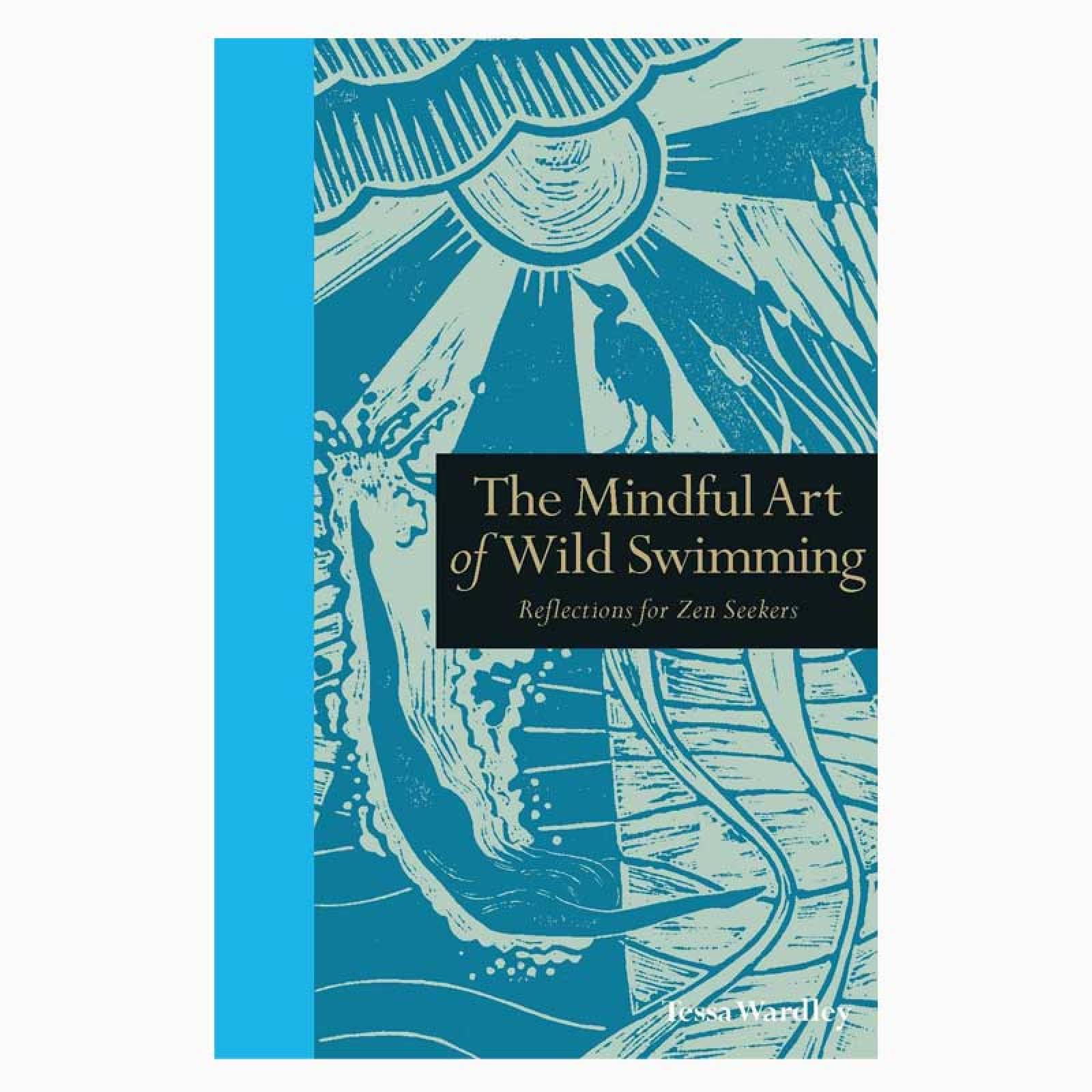 Mindful Art Of Wild Swimming Hardback Book