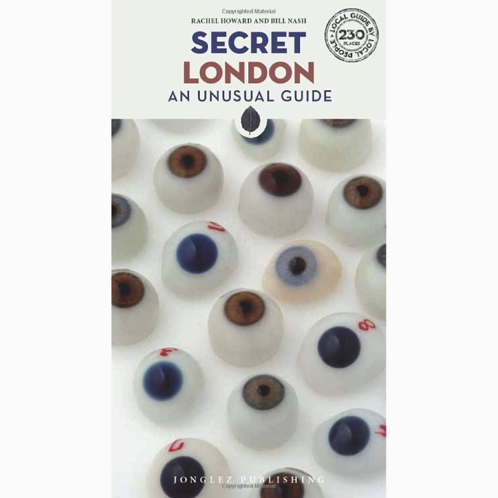 Secret London An Unusual Guide - Paperback Book