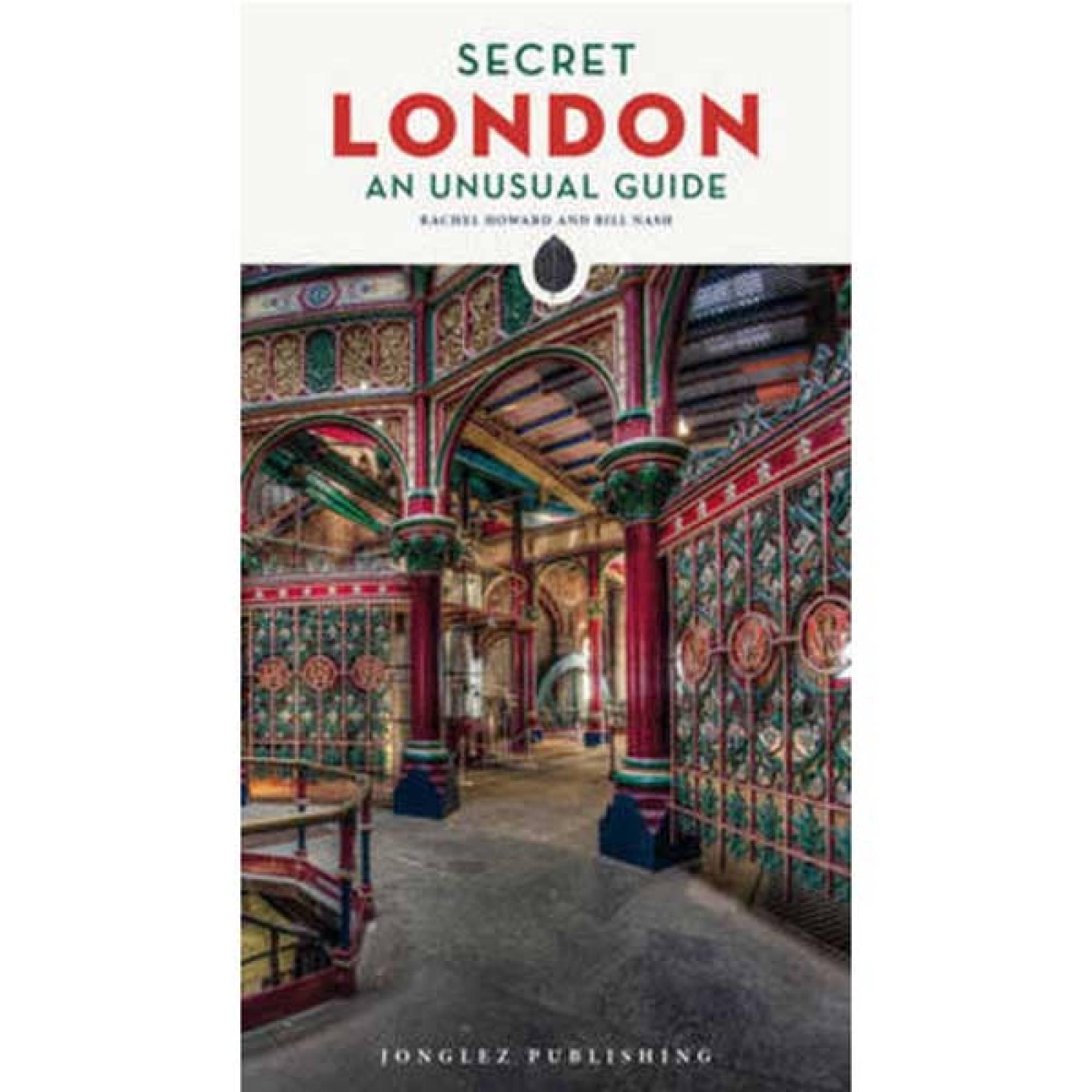 Secret London An Unusual Guide Paperback Book