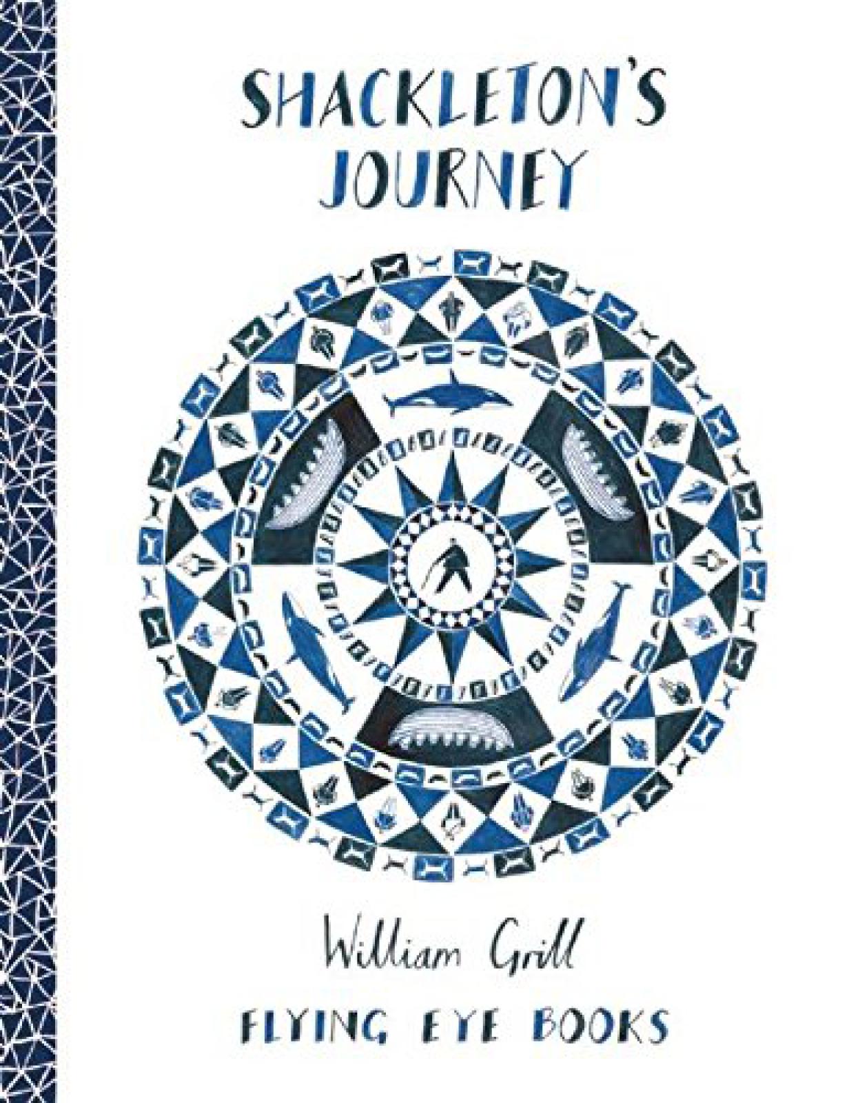 Shackleton's Journey By William Grill Hardback Book