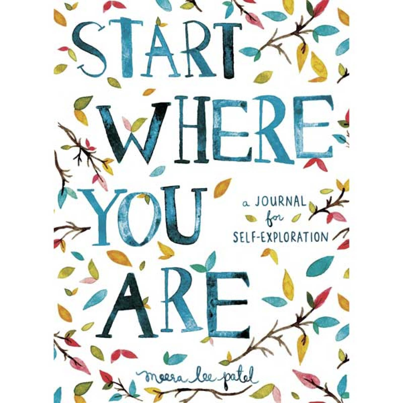 Start Where You Are - A Journal For Self-Exploration Book