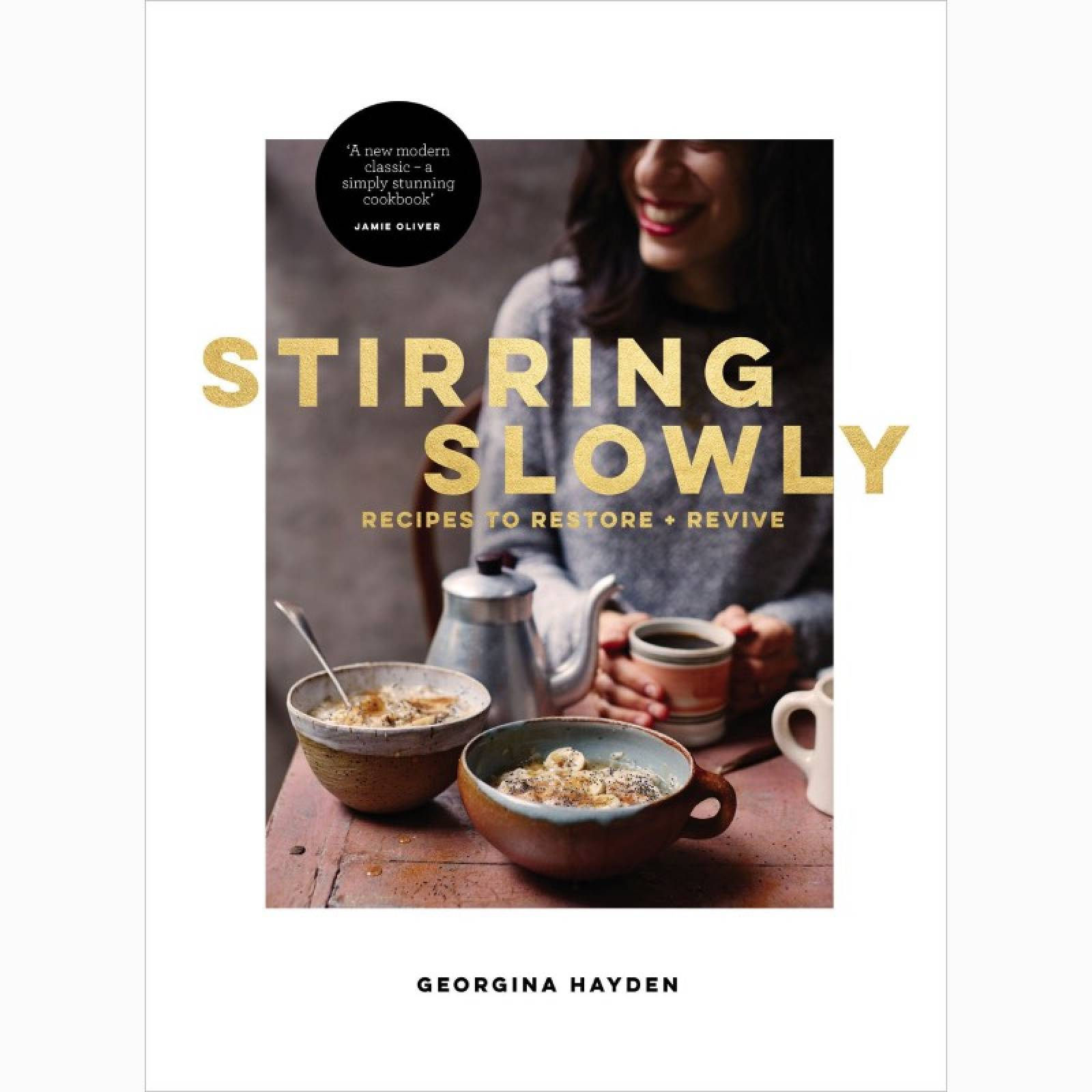 Stirring Slowly: Recipes To Restore & Revive - Hardback Book