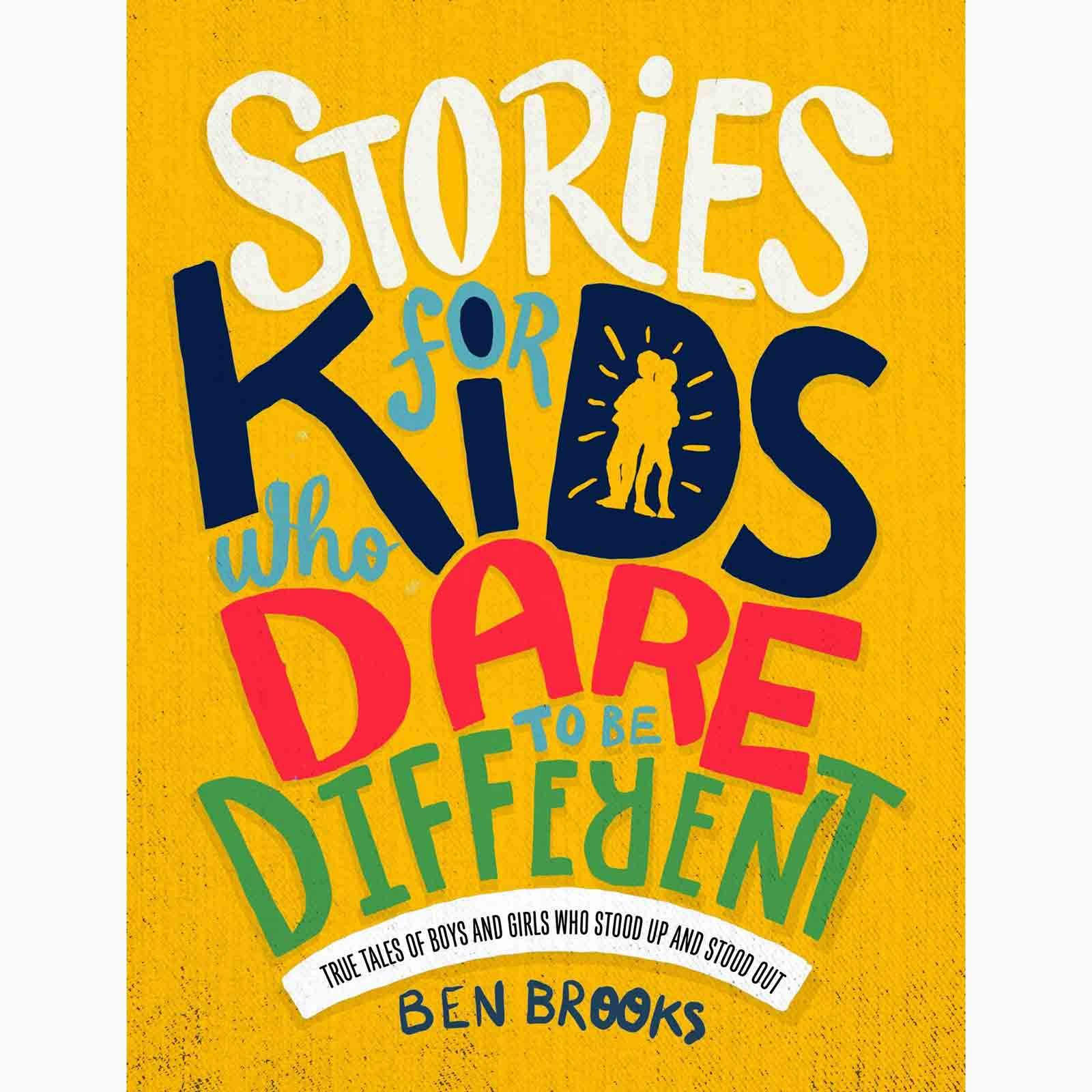 Stories For Kids Who Dare To Be Different - Hardback Book