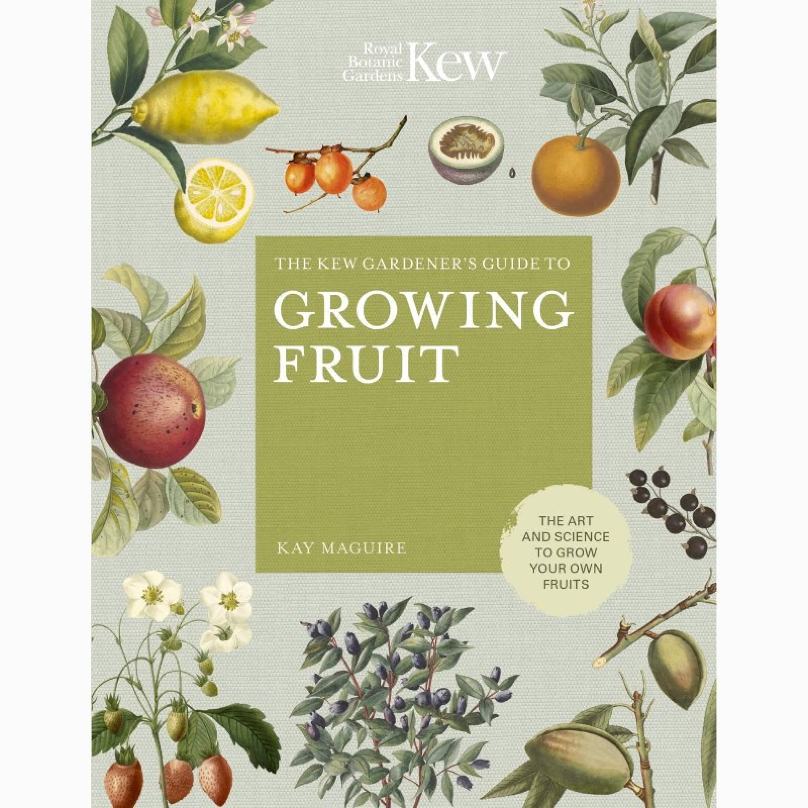 The Kew Gardener's Guide to Growing Fruit - Hardback Book