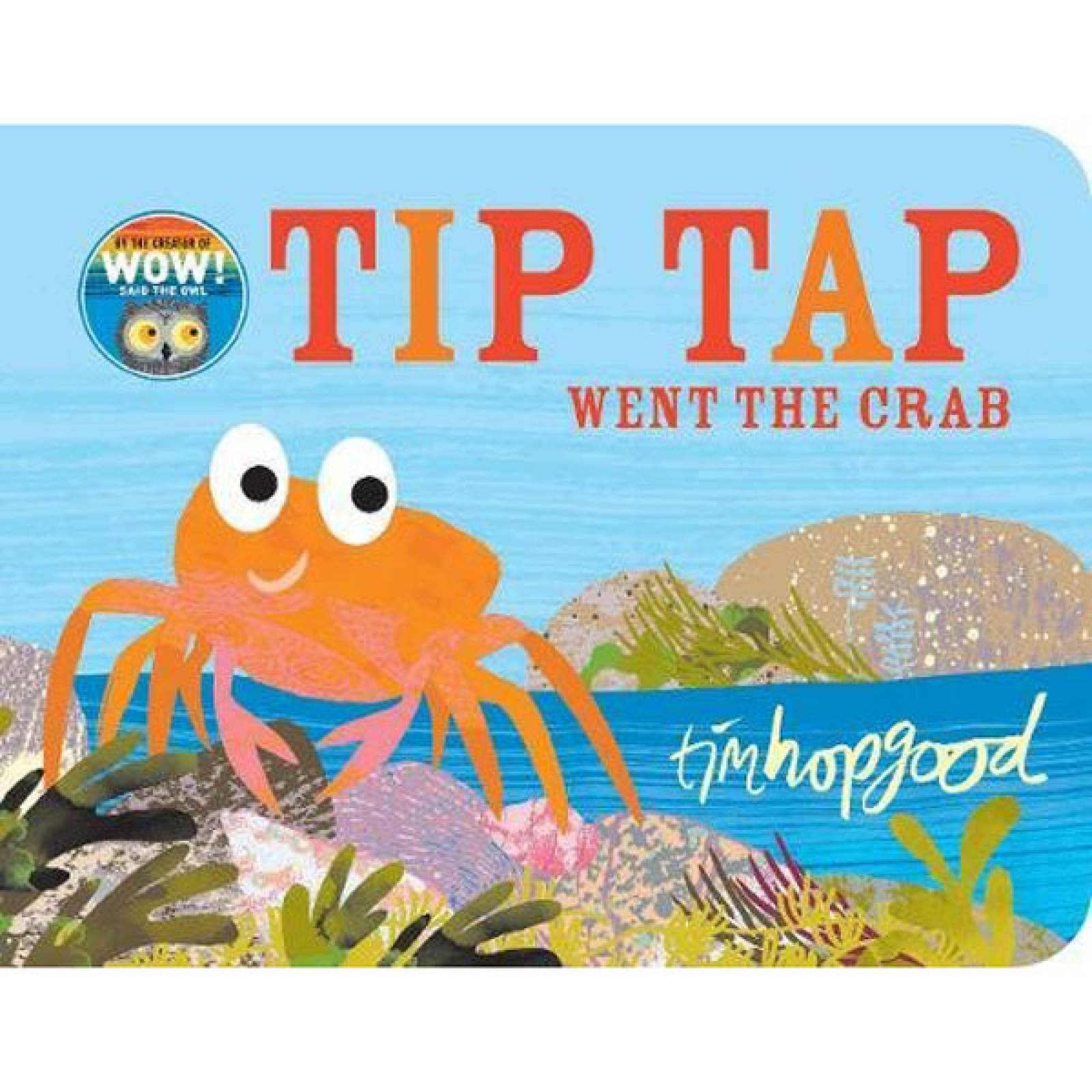 Tip Tap Went The Crab By Tim Hopwood Hardback Book