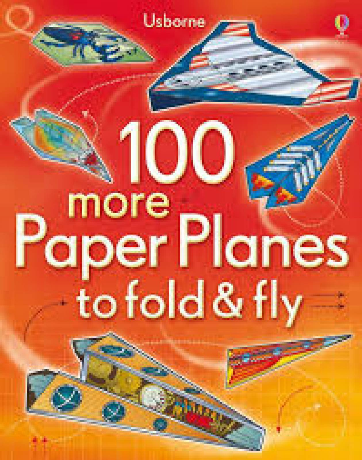 100 More Paper Planes To Fold And Fly - Paperback Book