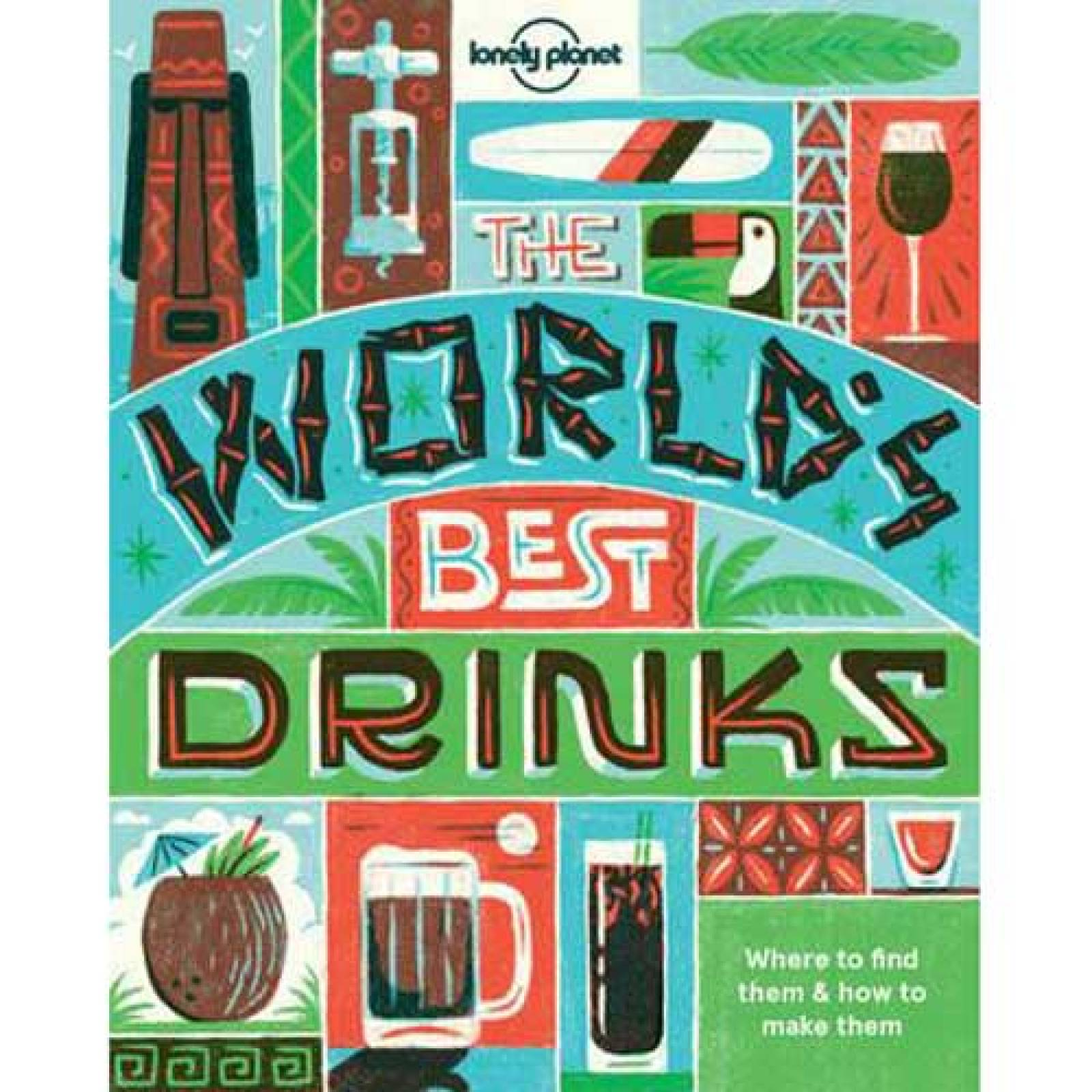 The World's Best Drinks By Lonely Planet