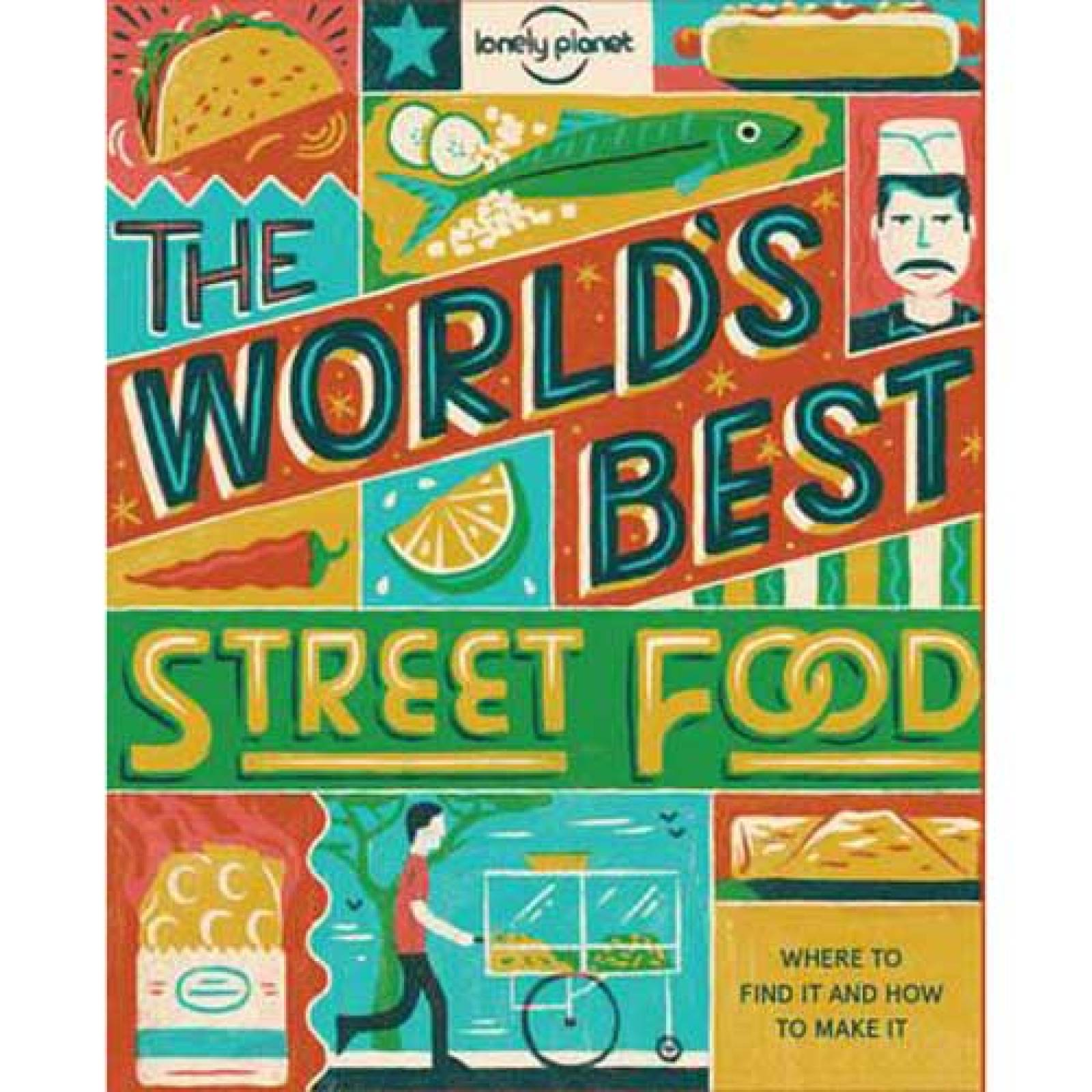 The World's Best Street Food Book By Lonely Planet