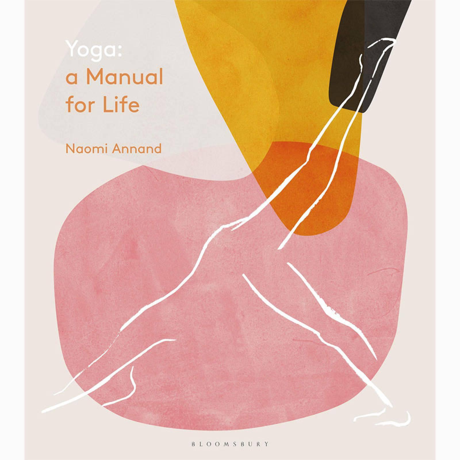Yoga: A Manual for Life - Hardback Book