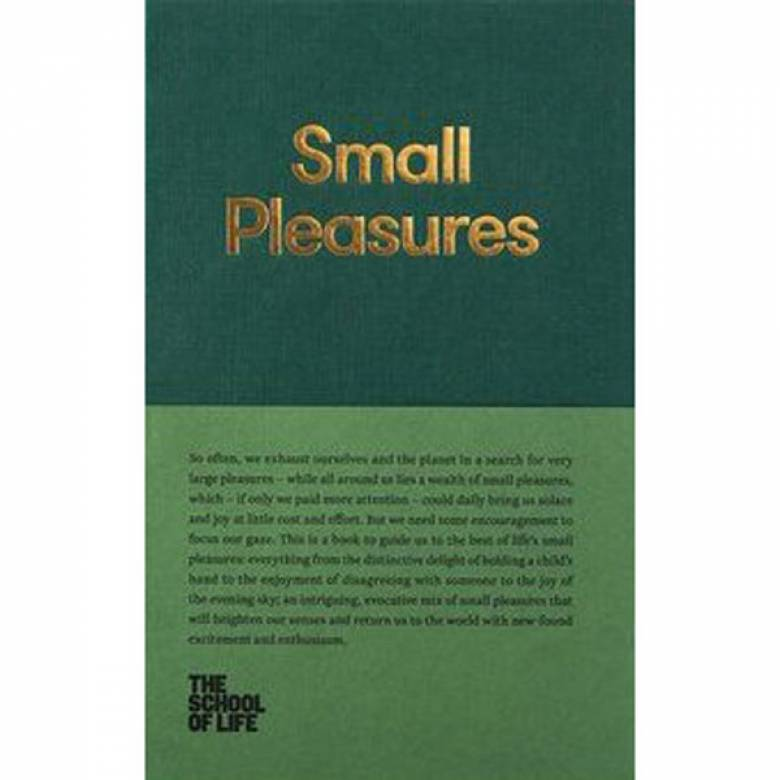Small Pleasures By The School Of Life Hardback Book