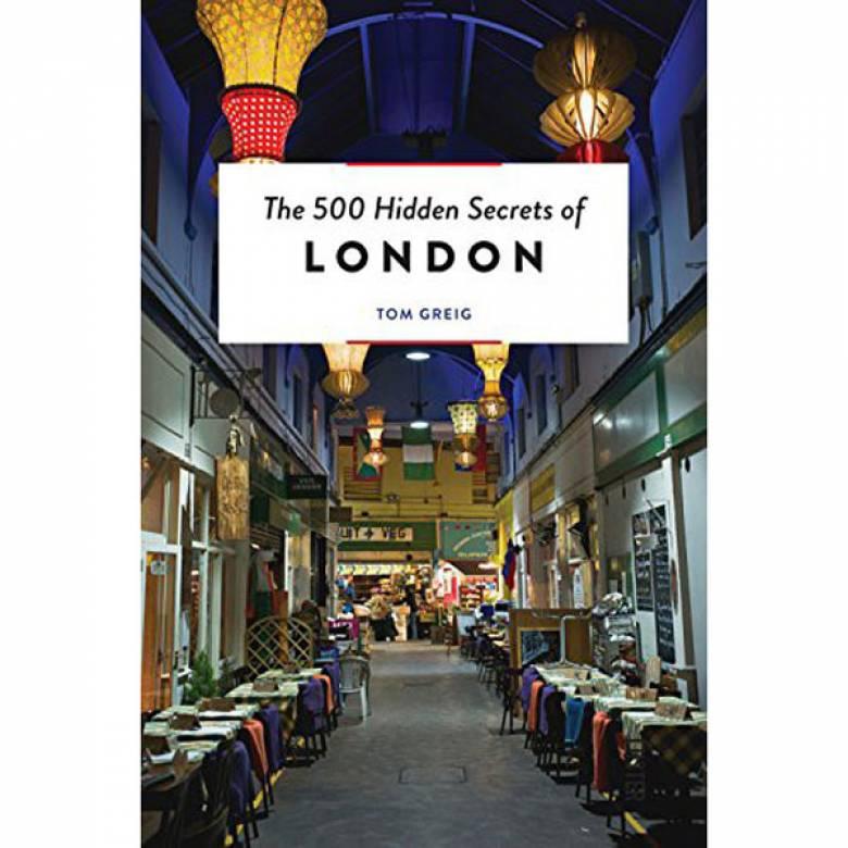 The 500 Hidden Secrets Of London Paperback Book