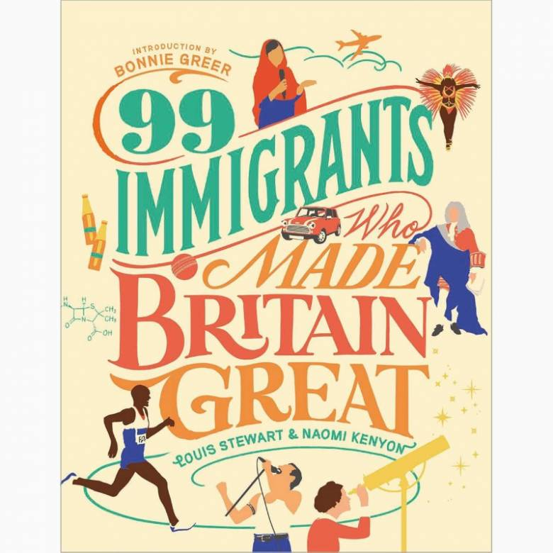99 Immigrants Who Made Britain Great - Hardback Book