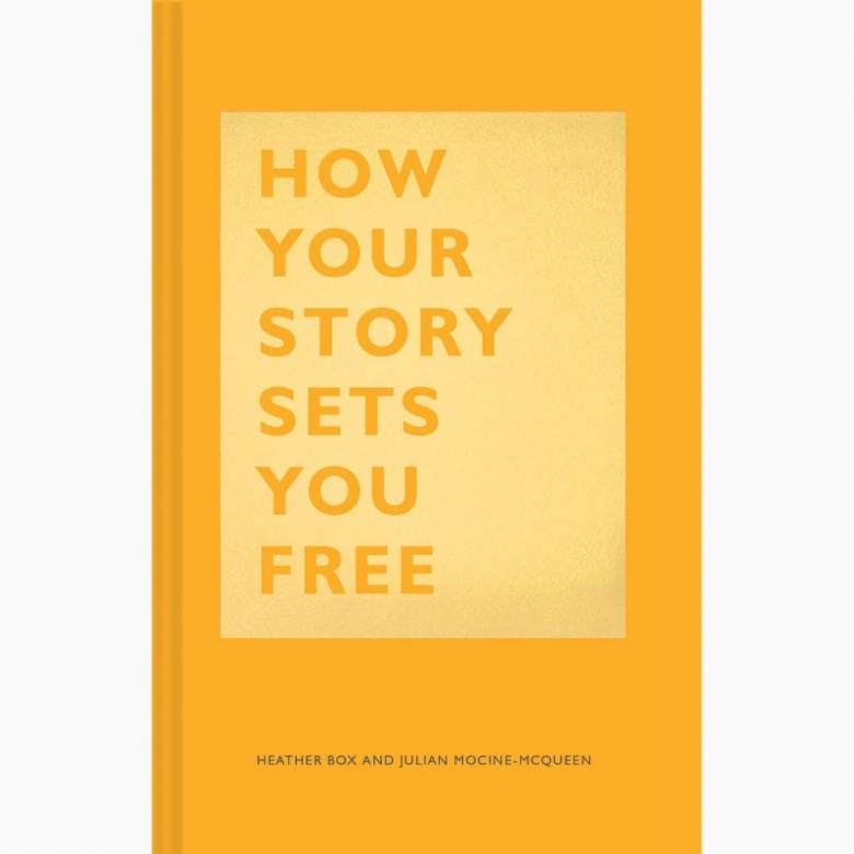How Your Story Sets You Free Book