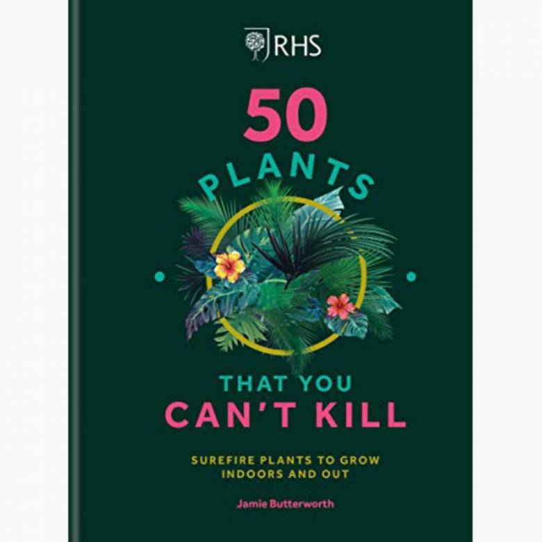 RHS 50 Plants That You Can't Kill - Hardback Book