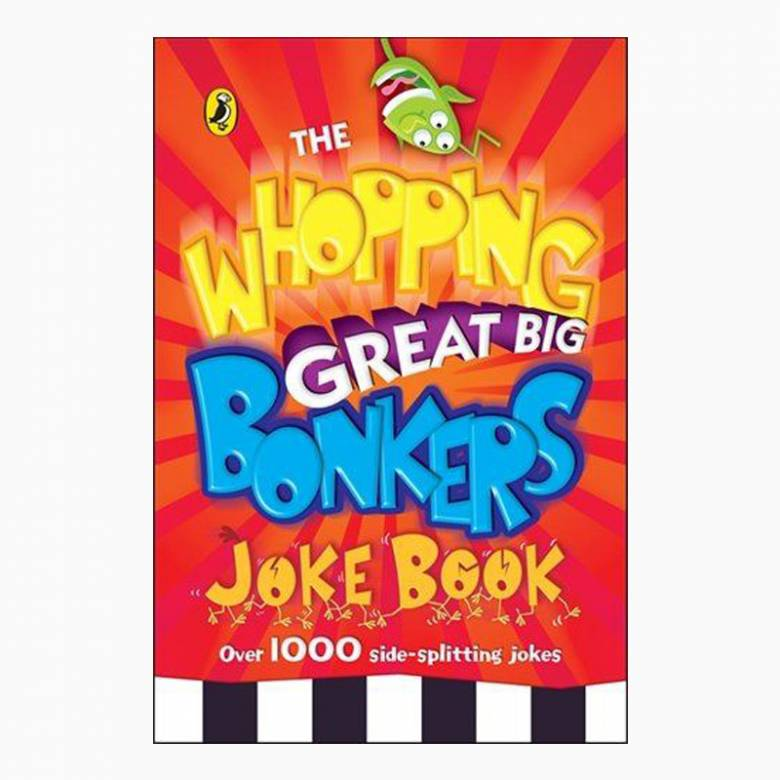 Whopping Great Big Bonkers Joke Book