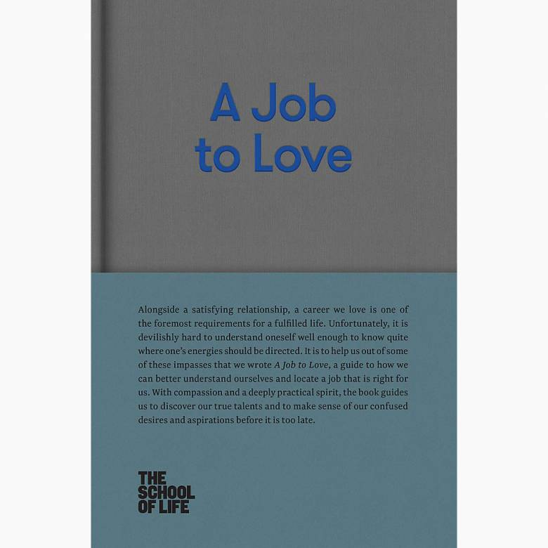A Job To Love - School Of Life Hardback Book