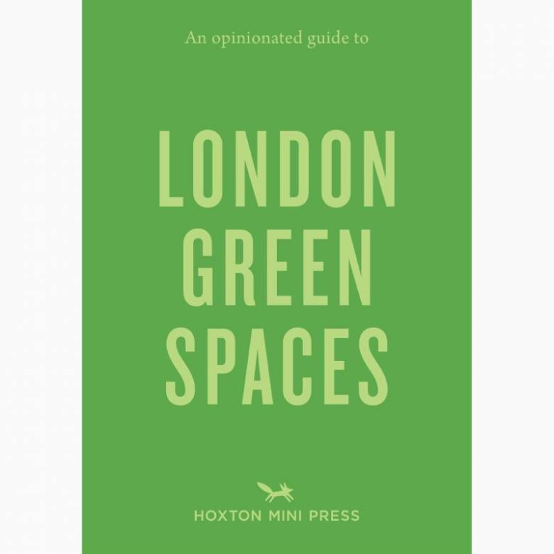 A Opinionated Guide To London's Green Space - Paperback Book