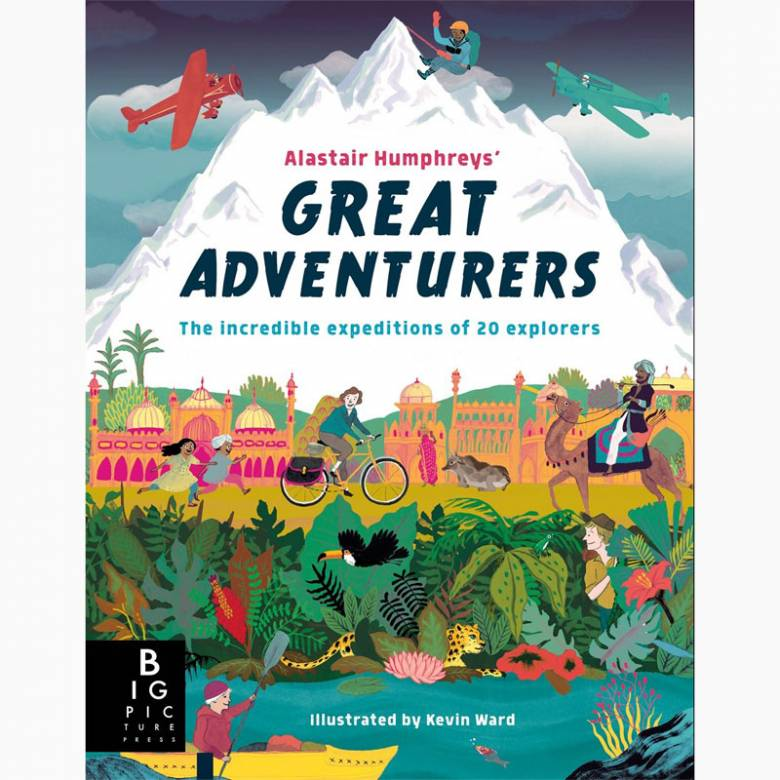 Alastair Humphreys' Great Adventurers - Hardback Book
