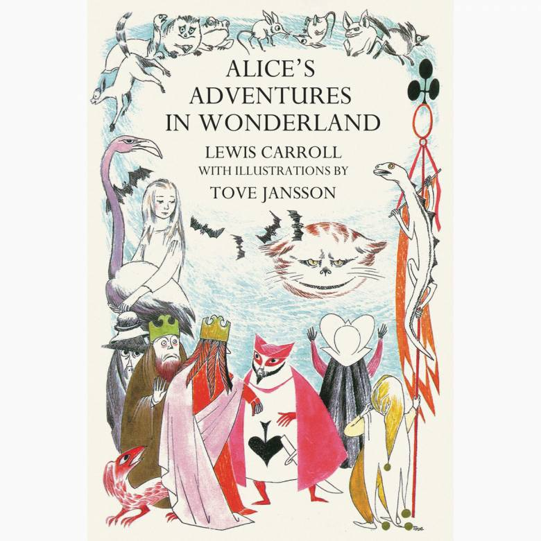 Alice's Adventures In Wonderland - Illustrated By Tove Jansson